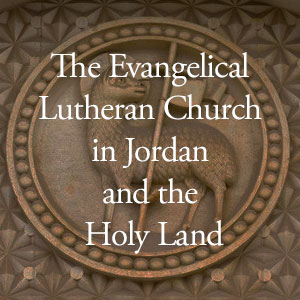 The Evangelical Lutheran Church in Jordan and the Holy Land